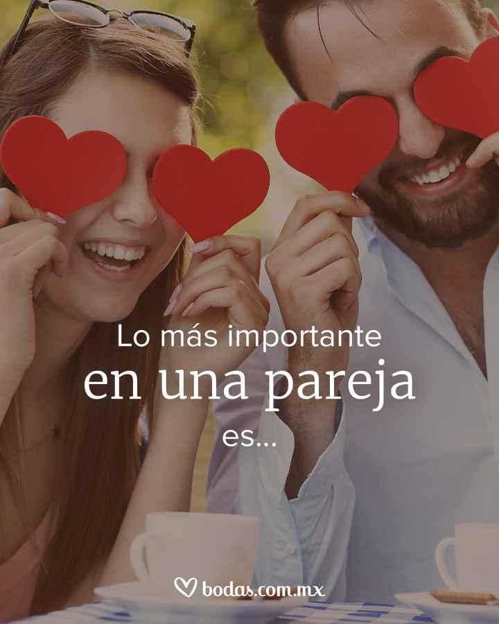 Lo más importante en una pareja es... - 1
