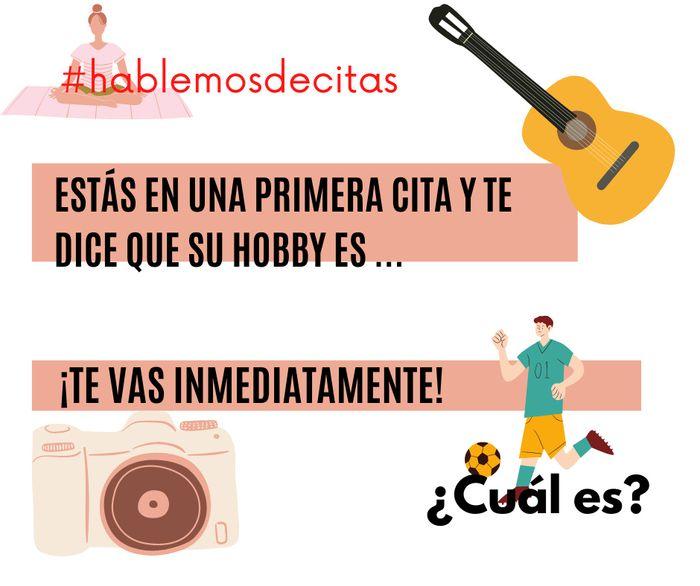 #hablemosdecitas  ¿Cuál hobby es? 1