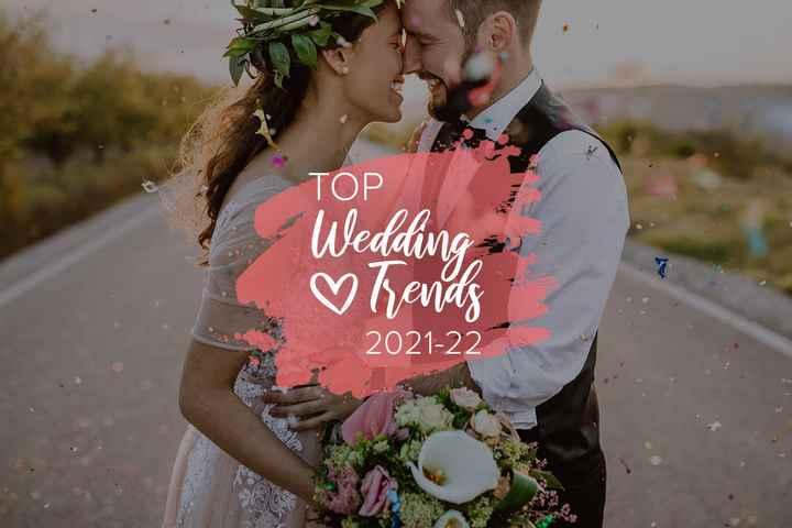 ¡Bienvenidos a los Top Wedding Trends 2021/2022! - 1