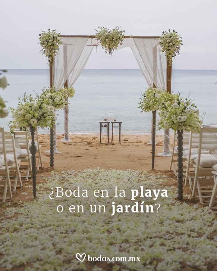 ¿Boda en la playa o jardín? - 1